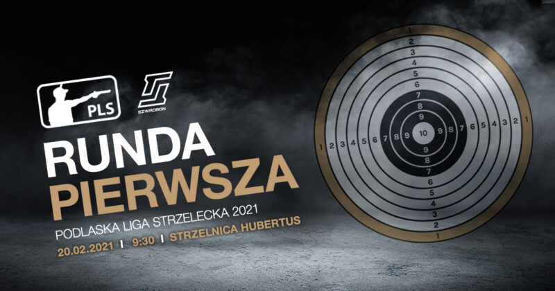 Runda 1 – Podlaska Liga Strzelecka 2021
